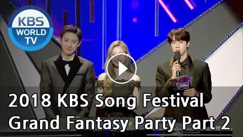 Grand Fantasy Party Part 2 [2018 KBS Song Festival / ENG
